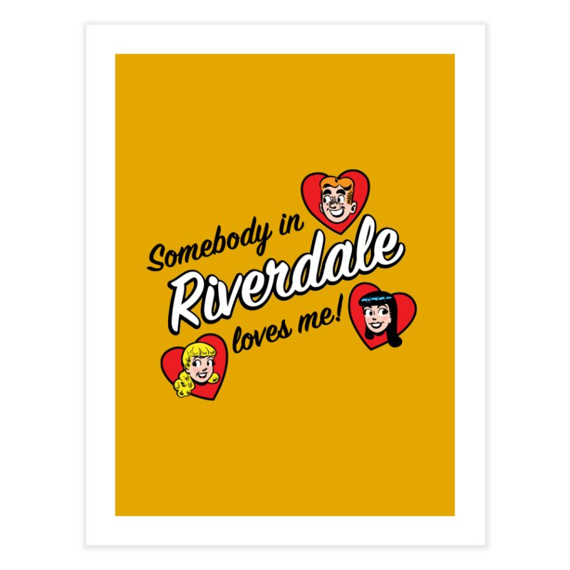 Somebody In Riverdale Loves Me Home Fine Art Print by Archie Comics