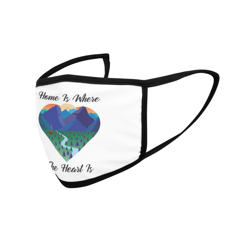 Home Is Where The Heart Is - Mountain (Black Text) Accessories Face Mask by Aries & Leo