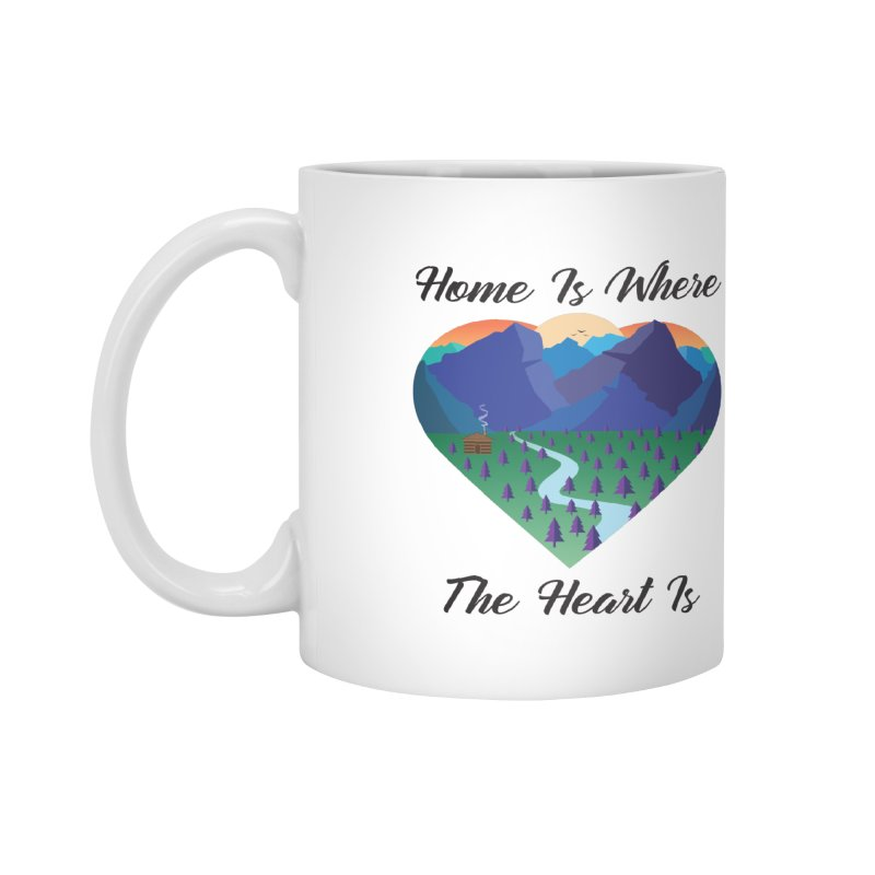 Home Is Where The Heart Is - Mountain (Black Text) Accessories Mug by Aries & Leo
