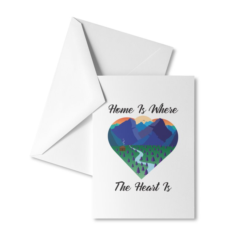 Home Is Where The Heart Is - Mountain (Black Text) Accessories Greeting Card by Aries & Leo
