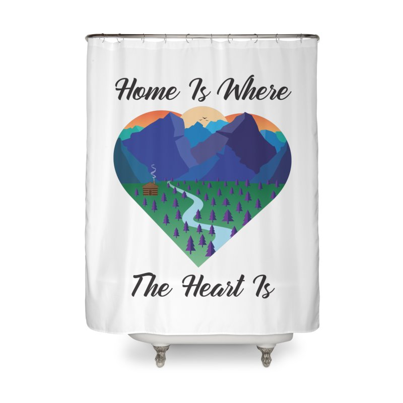 Home Is Where The Heart Is - Mountain (Black Text) Home Shower Curtain by Aries & Leo