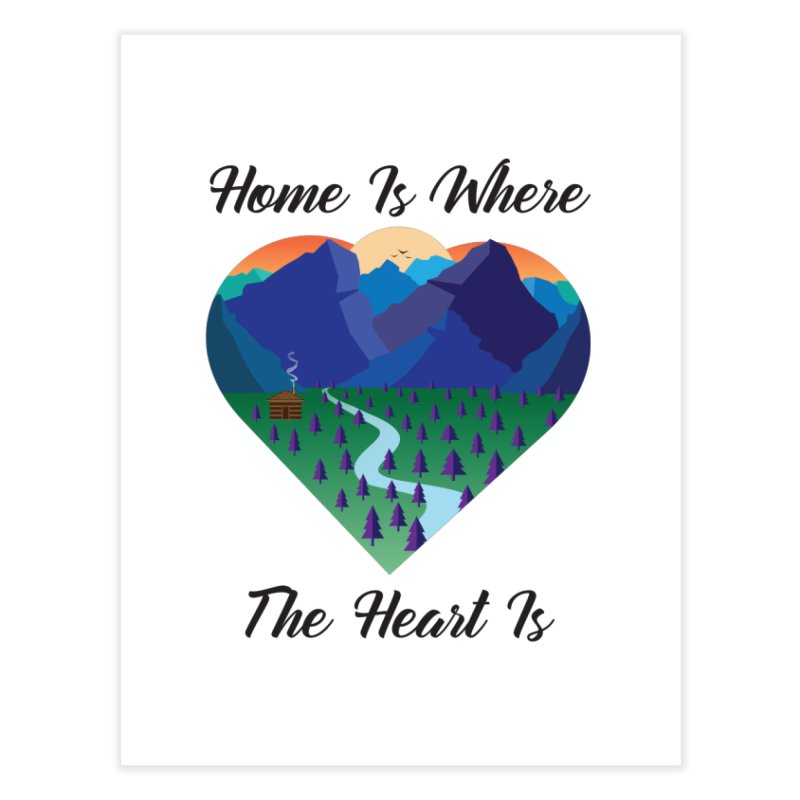 Home Is Where The Heart Is - Mountain (Black Text) Home Fine Art Print by Aries & Leo