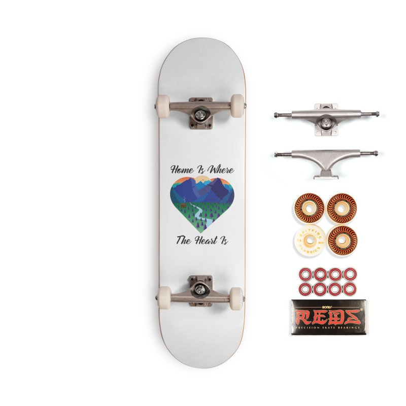 Home Is Where The Heart Is - Mountain (Black Text) Accessories Skateboard by Aries & Leo