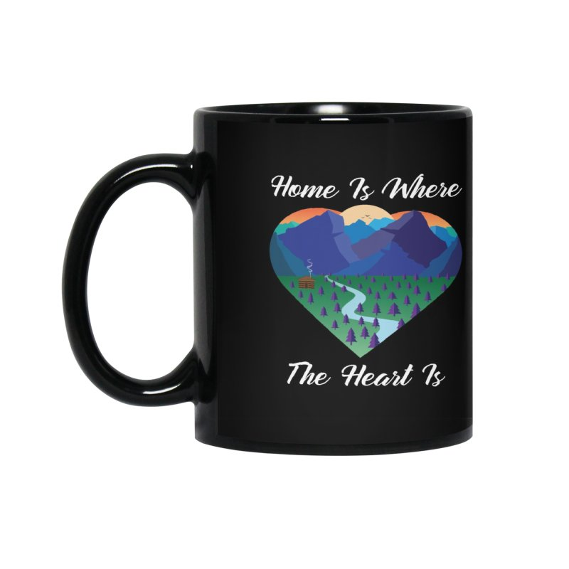 Home Is Where The Heart Is - Mountain (White Text) Accessories Mug by Aries & Leo