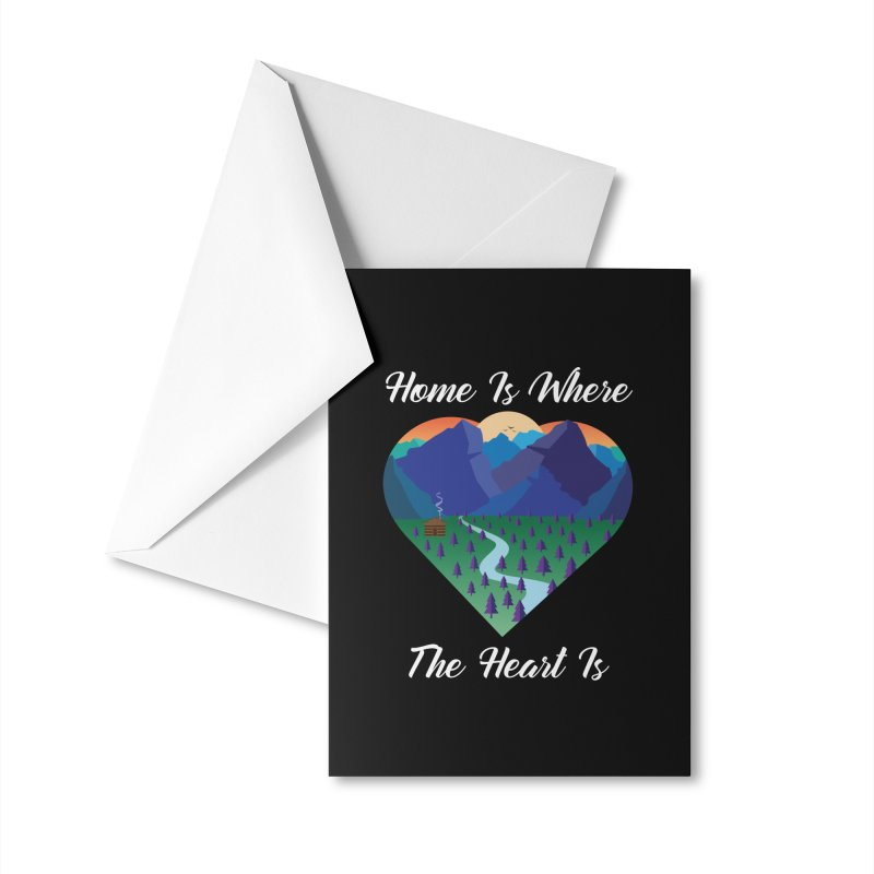 Home Is Where The Heart Is - Mountain (White Text) Accessories Greeting Card by Aries & Leo
