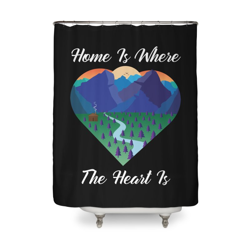 Home Is Where The Heart Is - Mountain (White Text) Home Shower Curtain by Aries & Leo