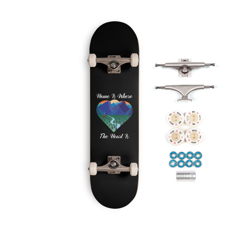 Home Is Where The Heart Is - Mountain (White Text) Accessories Skateboard by Aries & Leo