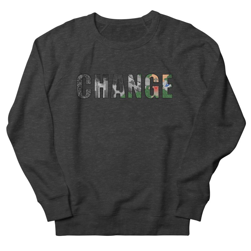 Change Women's Sweatshirt by ariesnamarie's Artist Shop