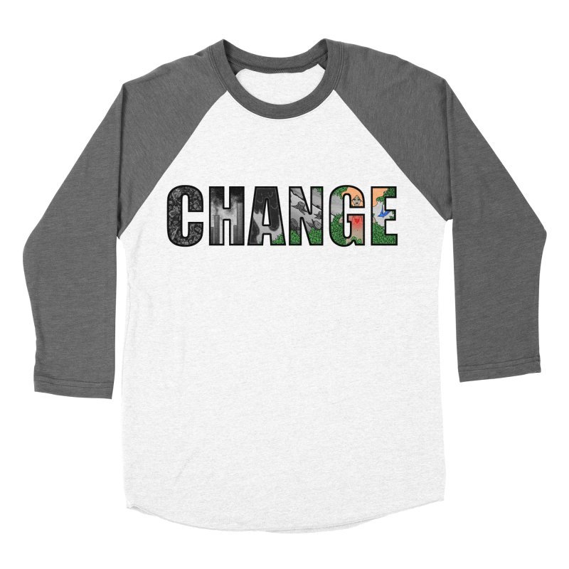 Change Women's Baseball Triblend T-Shirt by ariesnamarie's Artist Shop