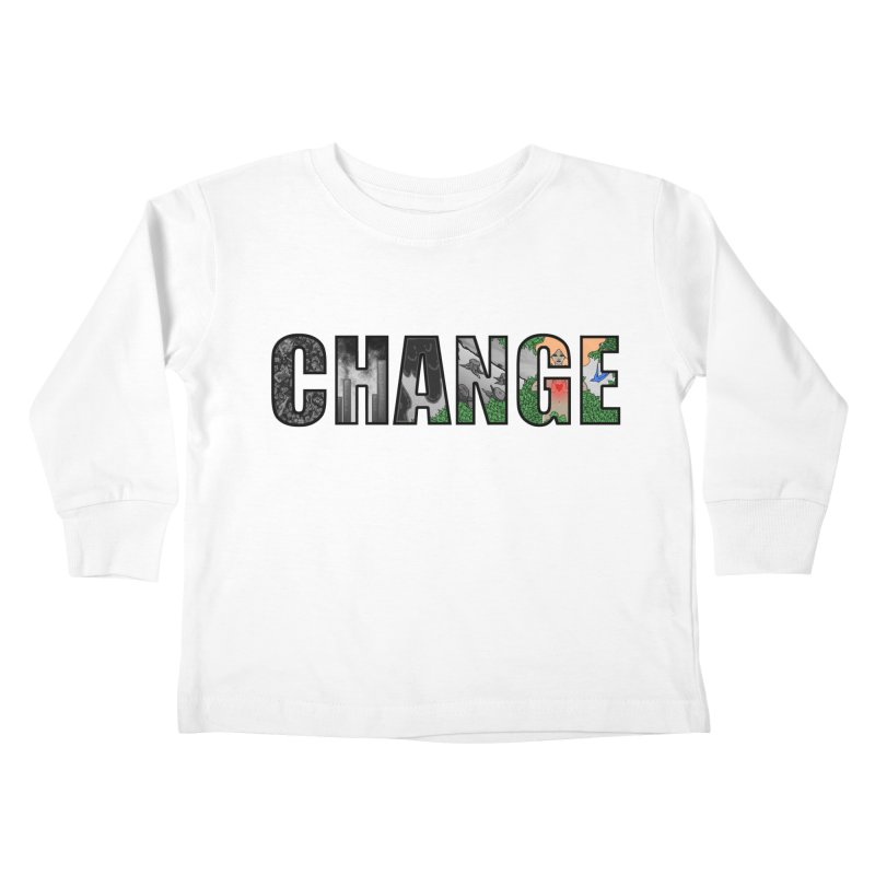 Change Kids Toddler Longsleeve T-Shirt by ariesnamarie's Artist Shop