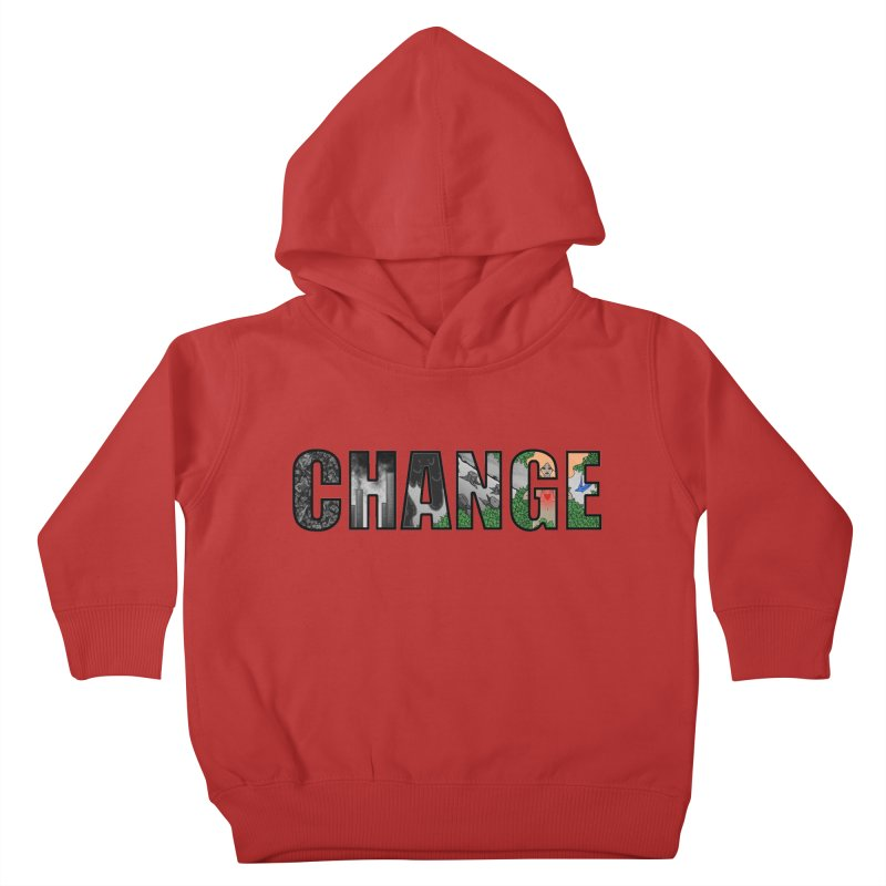 Change Kids Toddler Pullover Hoody by ariesnamarie's Artist Shop