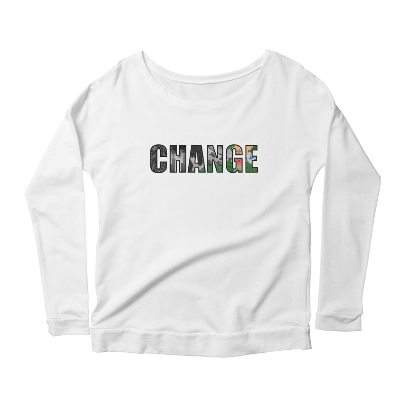 Change Women's Longsleeve Scoopneck  by ariesnamarie's Artist Shop