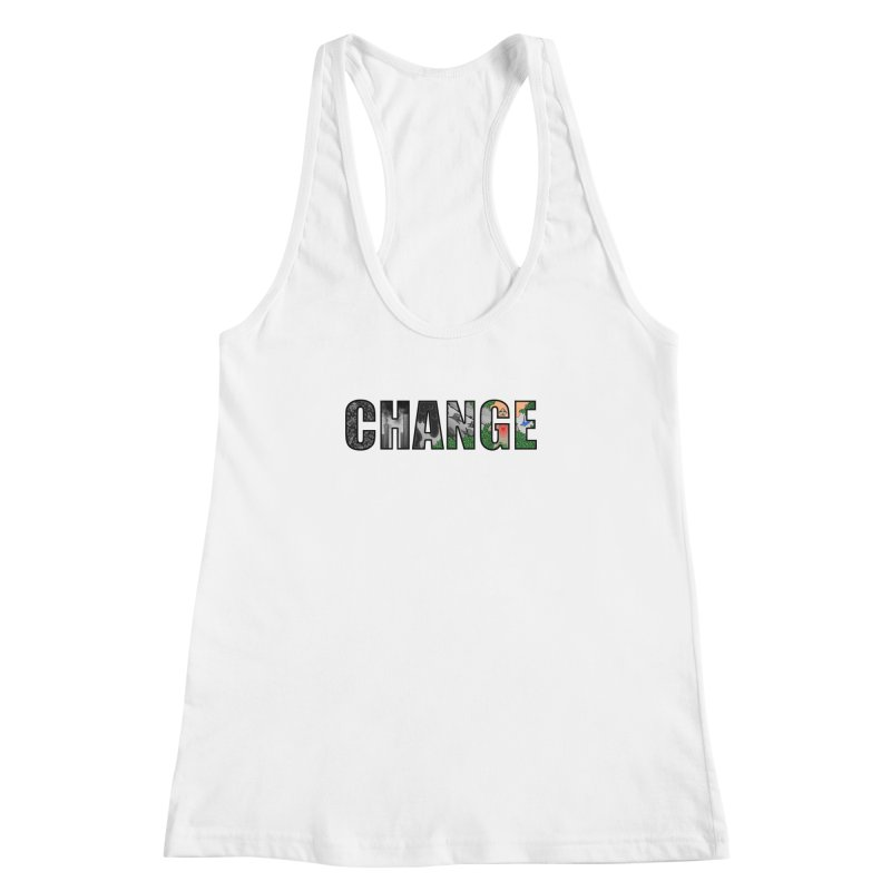 Change Women's Racerback Tank by ariesnamarie's Artist Shop