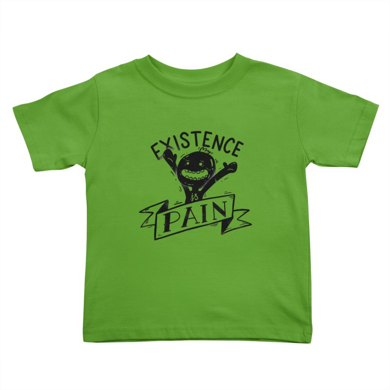 Existence is Pain Kids Toddler T-Shirt by Arkady's print shop