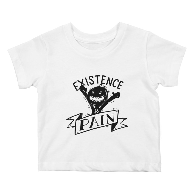 Existence is Pain Kids Baby T-Shirt by Arkady's print shop