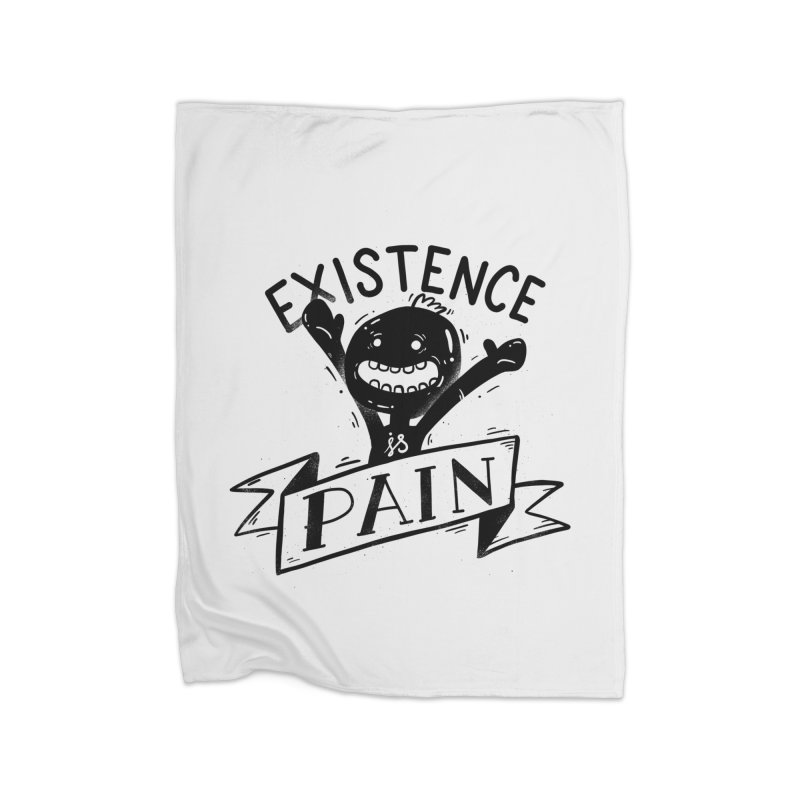 Existence is Pain Home Blanket by Arkady's print shop