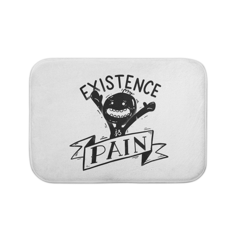 Existence is Pain Home Bath Mat by Arkady's print shop