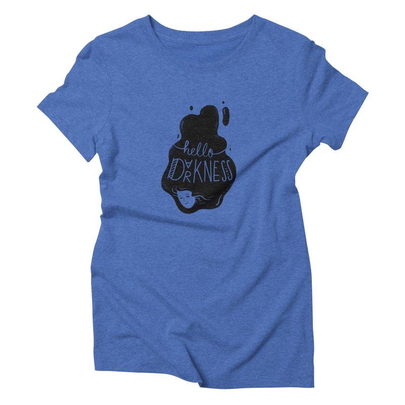 Hello darkness Women's Triblend T-Shirt by Arkady's print shop