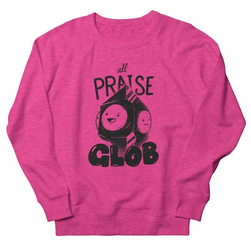 Praise Glob Women's French Terry Sweatshirt by Arkady's print shop