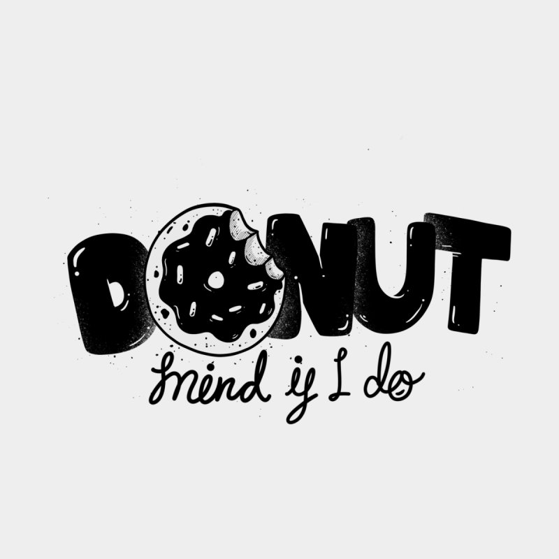 Donut mind if i do Men's Sweatshirt by Arkady's print shop