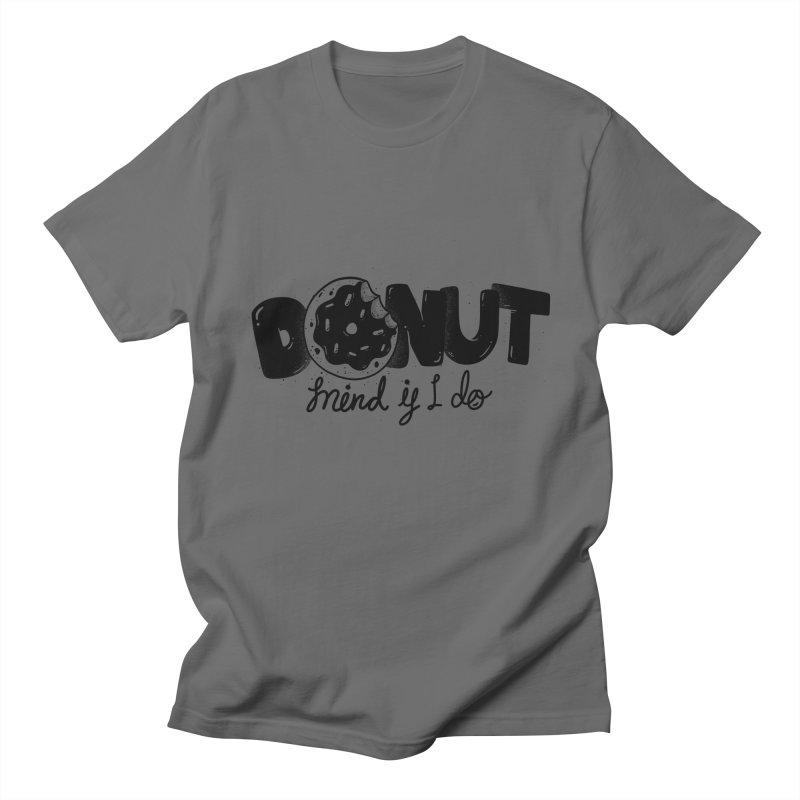 Donut mind if i do Men's T-Shirt by Arkady's print shop