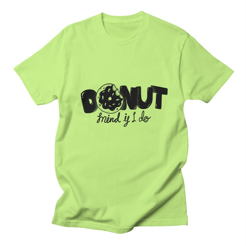 Donut mind if i do Men's T-Shirt by Arkady's print shop