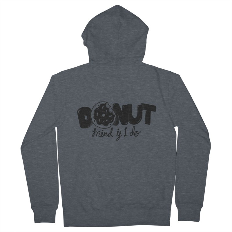 Donut mind if i do Men's Zip-Up Hoody by Arkady's print shop
