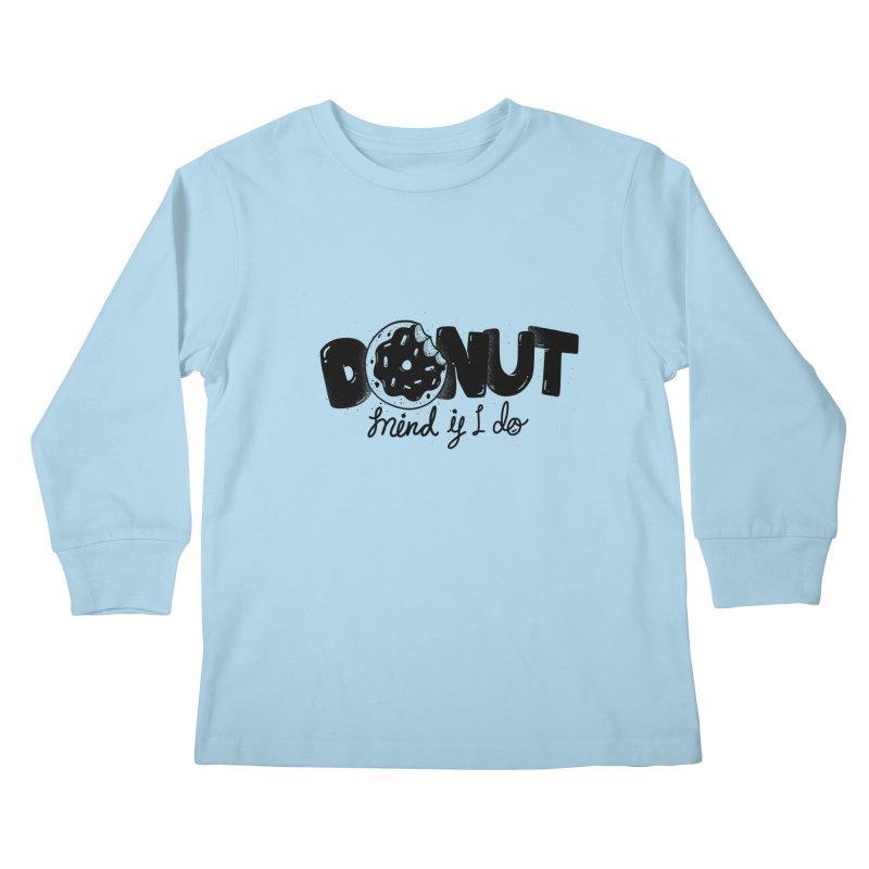 Donut mind if i do Kids Longsleeve T-Shirt by Arkady's print shop