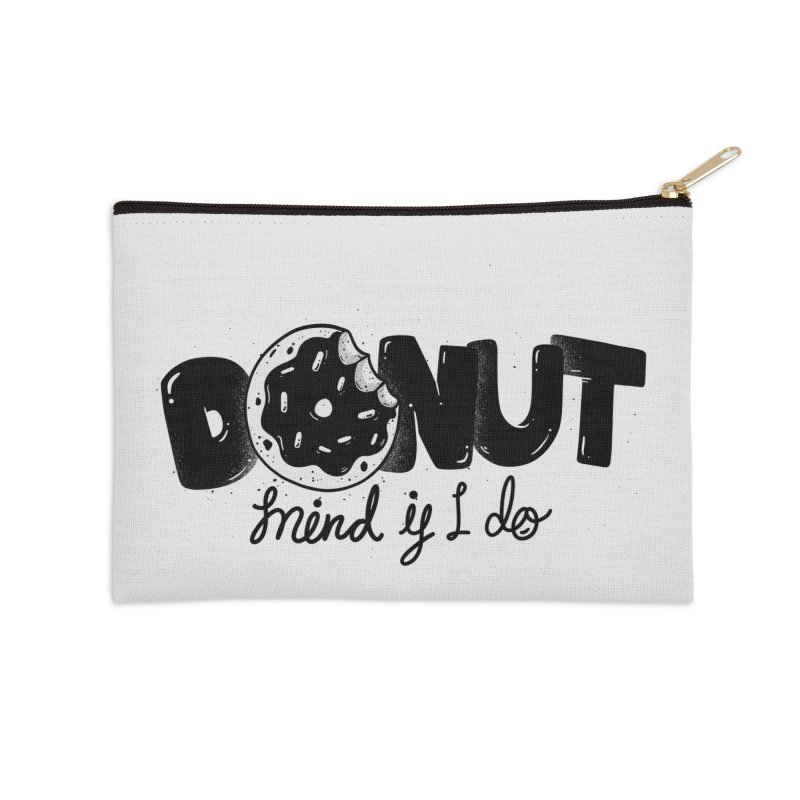 Donut mind if i do Accessories Zip Pouch by Arkady's print shop
