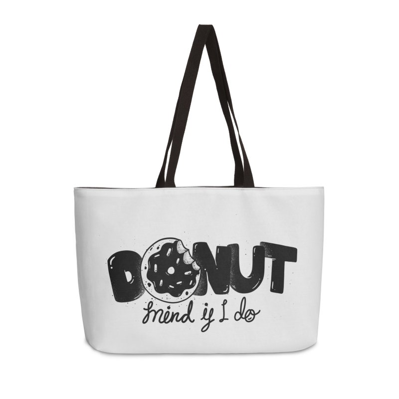 Donut mind if i do Accessories Weekender Bag Bag by Arkady's print shop