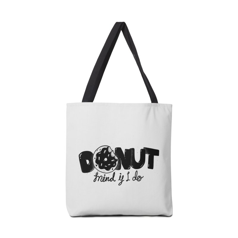 Donut mind if i do Accessories Bag by Arkady's print shop