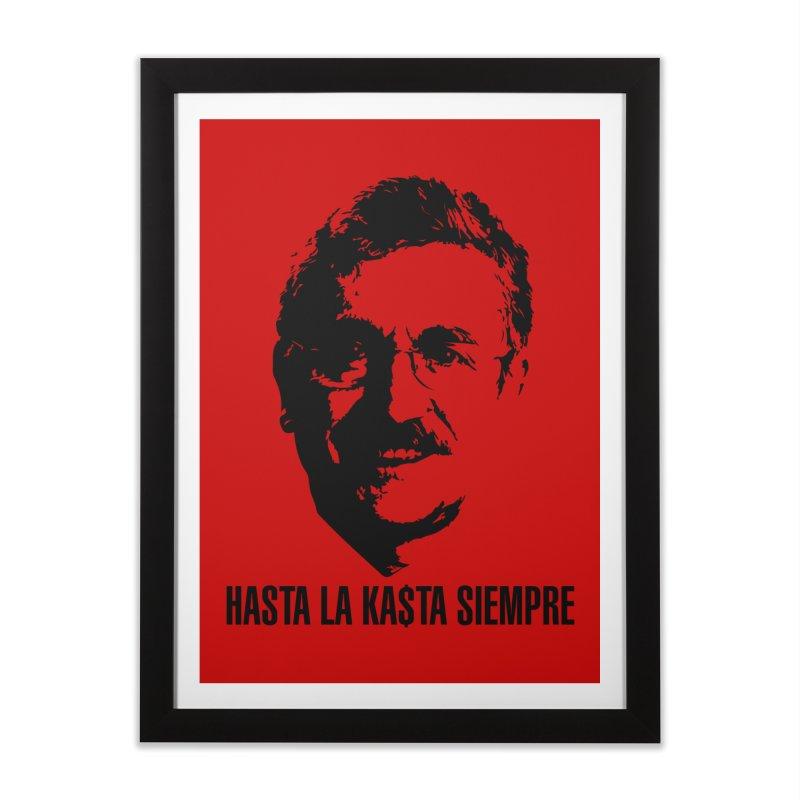 Hasta la Kasta Home Framed Fine Art Print by Arlon – Minimal apparel shop