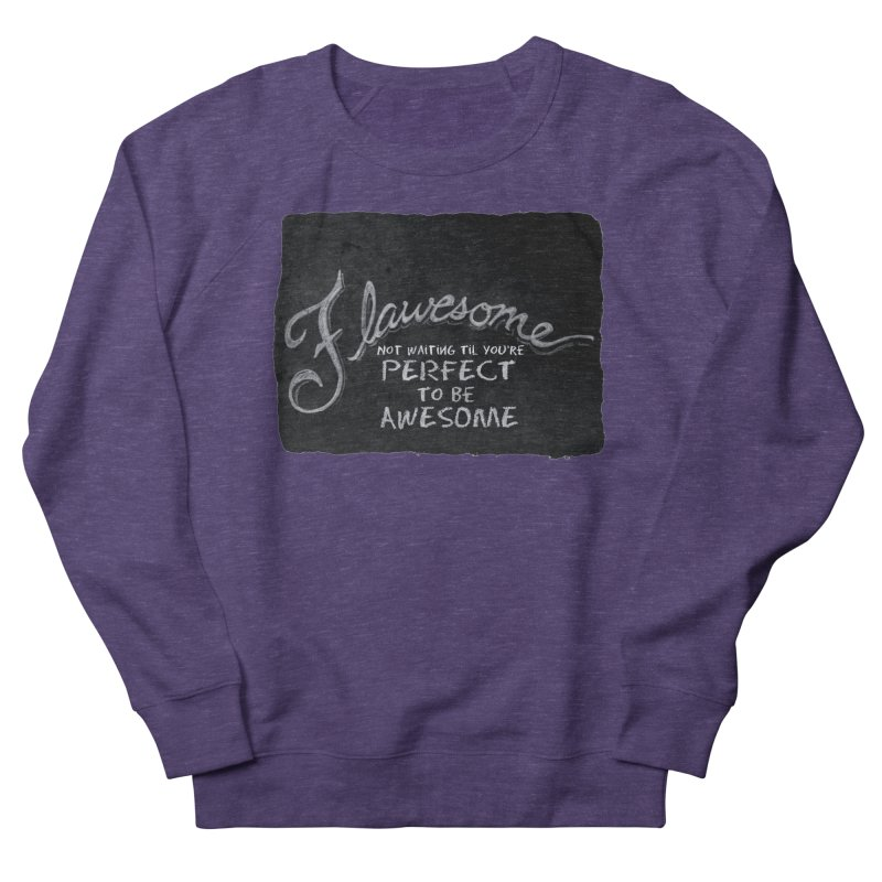 Flawesome Women's French Terry Sweatshirt by Armando's Artist Shop