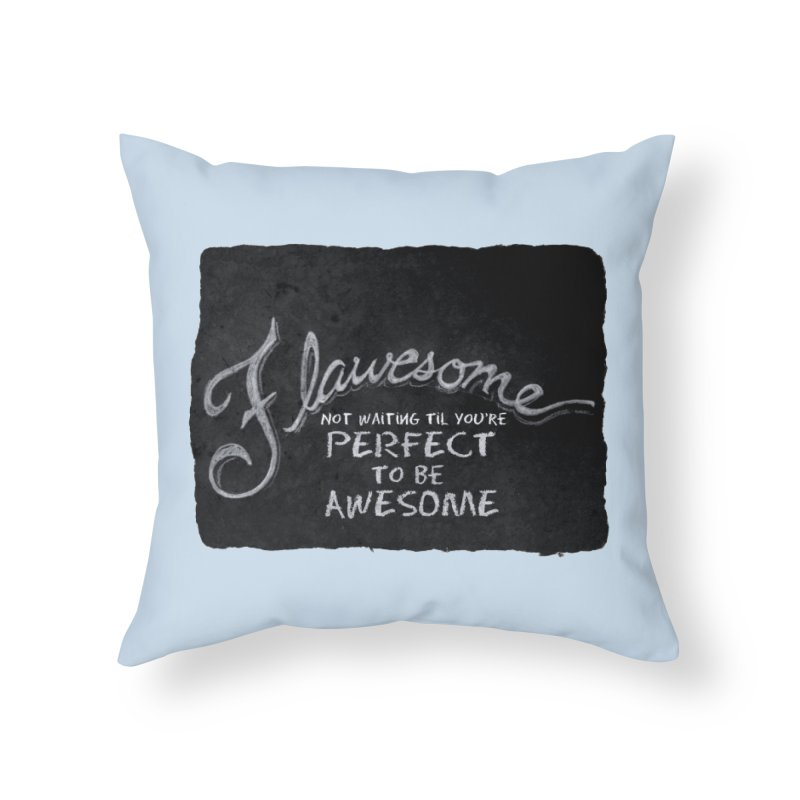 Flawesome Home Throw Pillow by Armando's Artist Shop