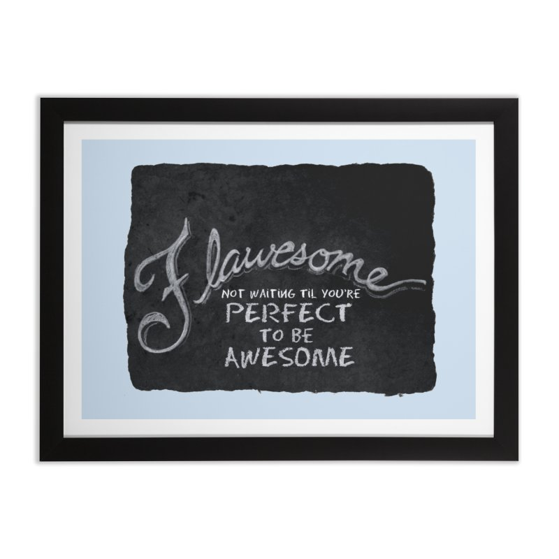 Flawesome Home Framed Fine Art Print by Armando's Artist Shop