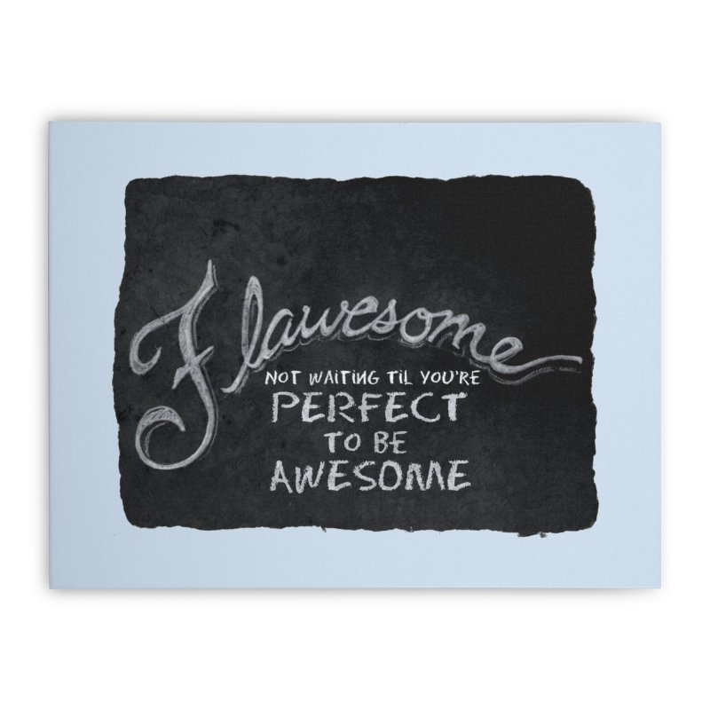 Flawesome Home Stretched Canvas by Armando's Artist Shop