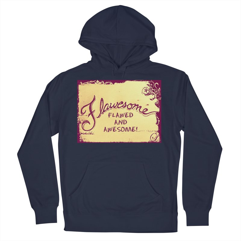 Flawesome - Flawed AND Awesome! Women's French Terry Pullover Hoody by Armando's Artist Shop