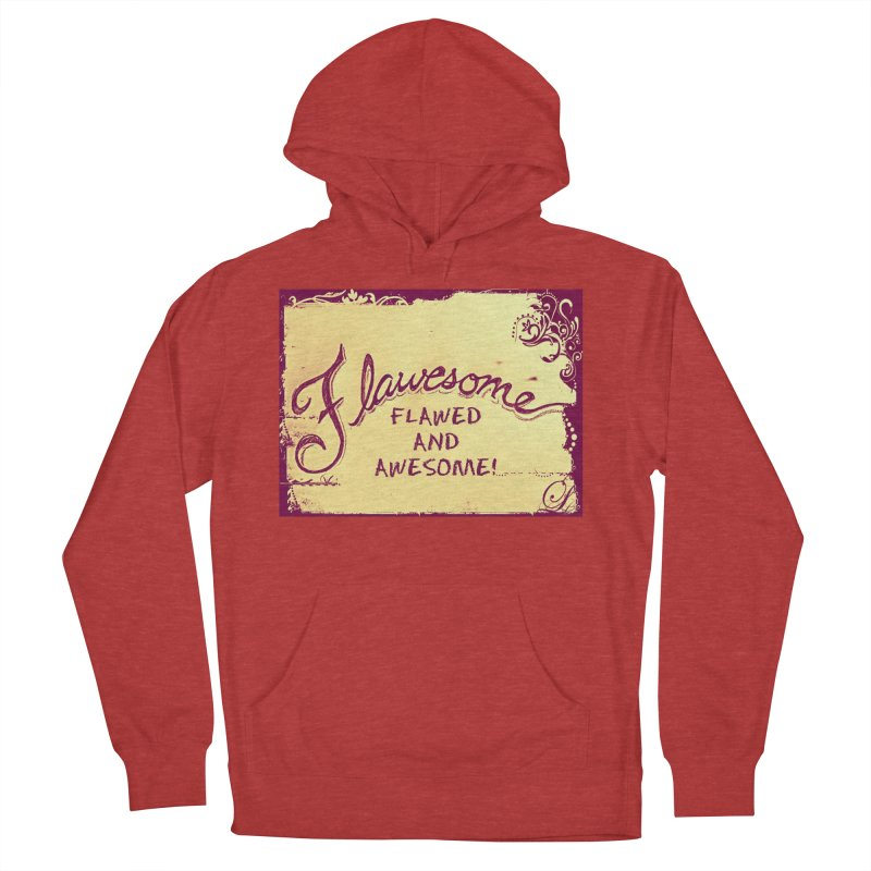 Flawesome - Flawed AND Awesome! Men's French Terry Pullover Hoody by Armando's Artist Shop