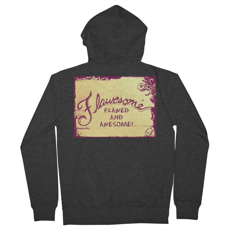 Flawesome - Flawed AND Awesome! Women's French Terry Zip-Up Hoody by Armando's Artist Shop