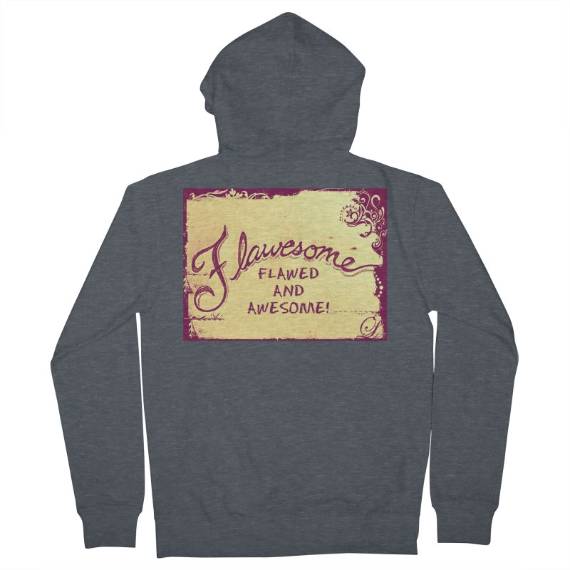 Flawesome - Flawed AND Awesome! Men's French Terry Zip-Up Hoody by Armando's Artist Shop