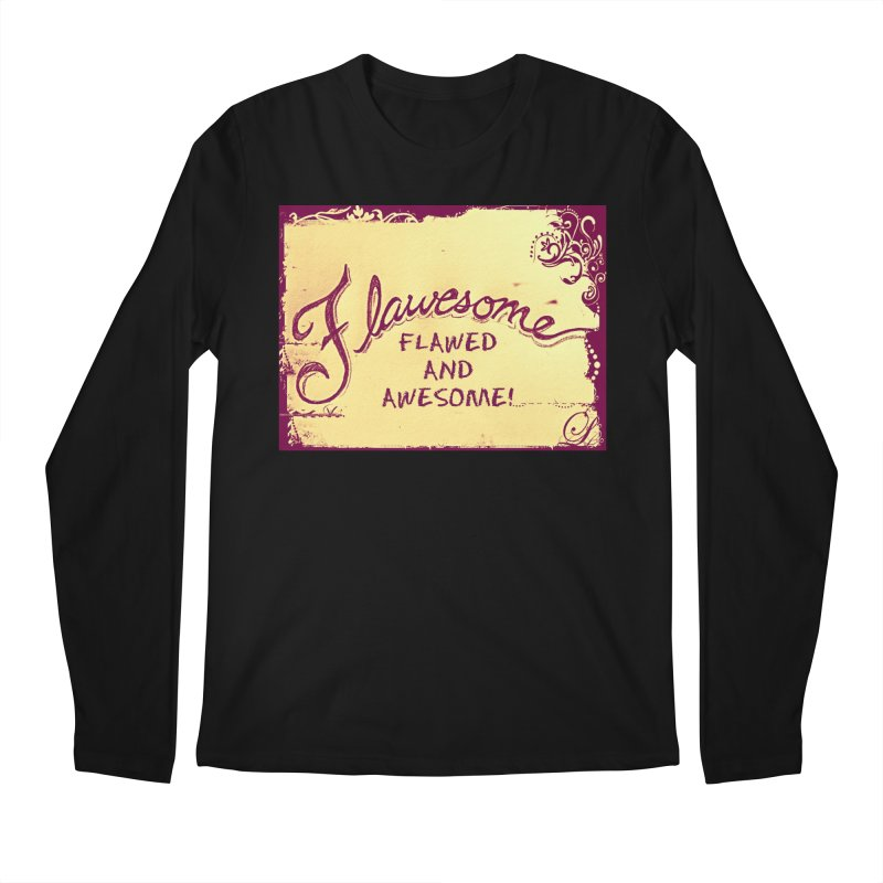 Flawesome - Flawed AND Awesome! Men's Regular Longsleeve T-Shirt by Armando's Artist Shop
