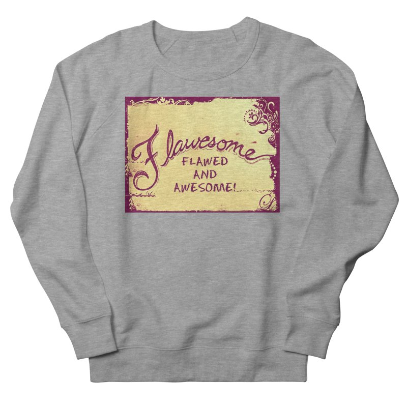 Flawesome - Flawed AND Awesome! in Women's Sweatshirt Heather Graphite by Armando's Artist Shop