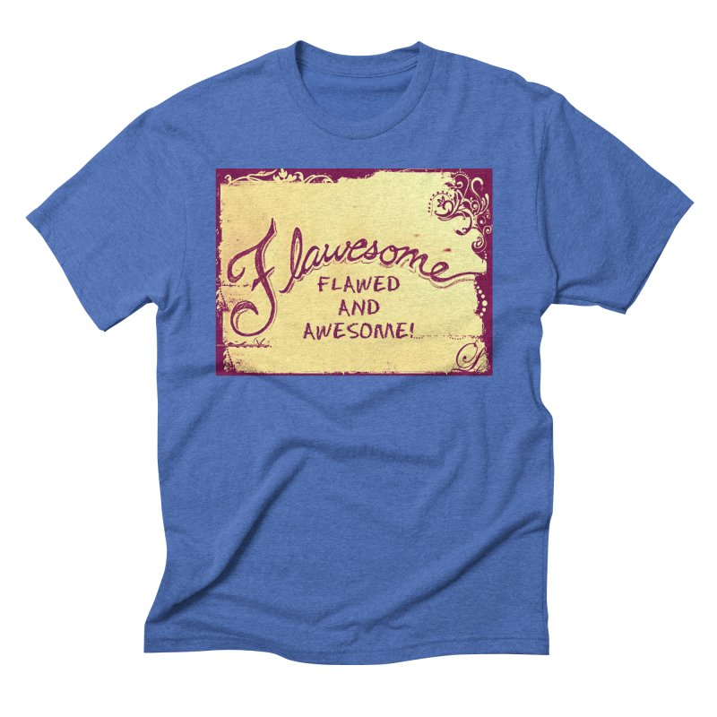 Flawesome - Flawed AND Awesome! Men's T-Shirt by Armando's Artist Shop