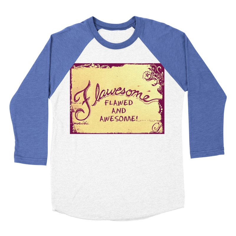 Flawesome - Flawed AND Awesome! Men's Baseball Triblend Longsleeve T-Shirt by Armando's Artist Shop