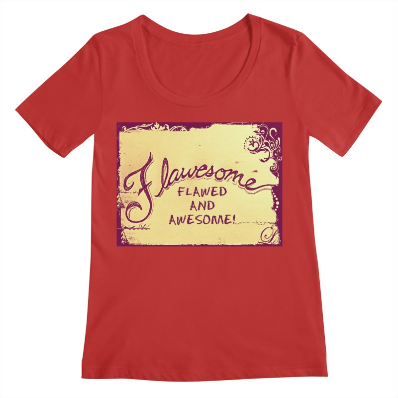 Flawesome - Flawed AND Awesome! Women's Regular Scoop Neck by Armando's Artist Shop