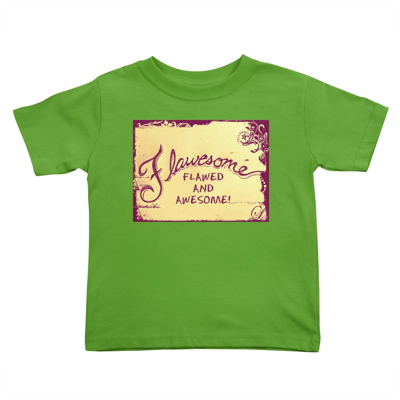 Flawesome - Flawed AND Awesome! Kids Toddler T-Shirt by Armando's Artist Shop