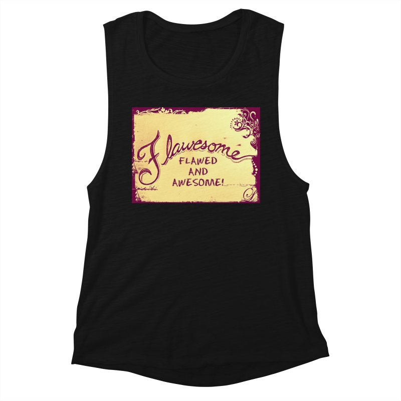Flawesome - Flawed AND Awesome! Women's Tank by Armando's Artist Shop