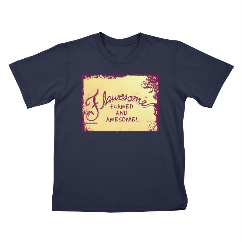 Flawesome - Flawed AND Awesome! Kids T-Shirt by Armando's Artist Shop