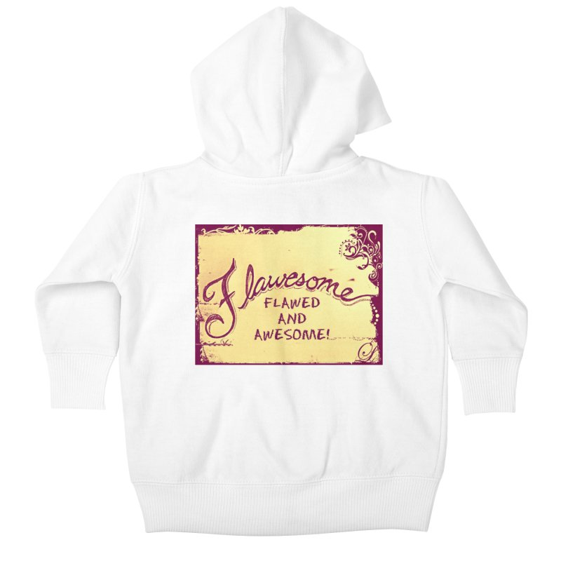 Flawesome - Flawed AND Awesome! Kids Baby Zip-Up Hoody by Armando's Artist Shop