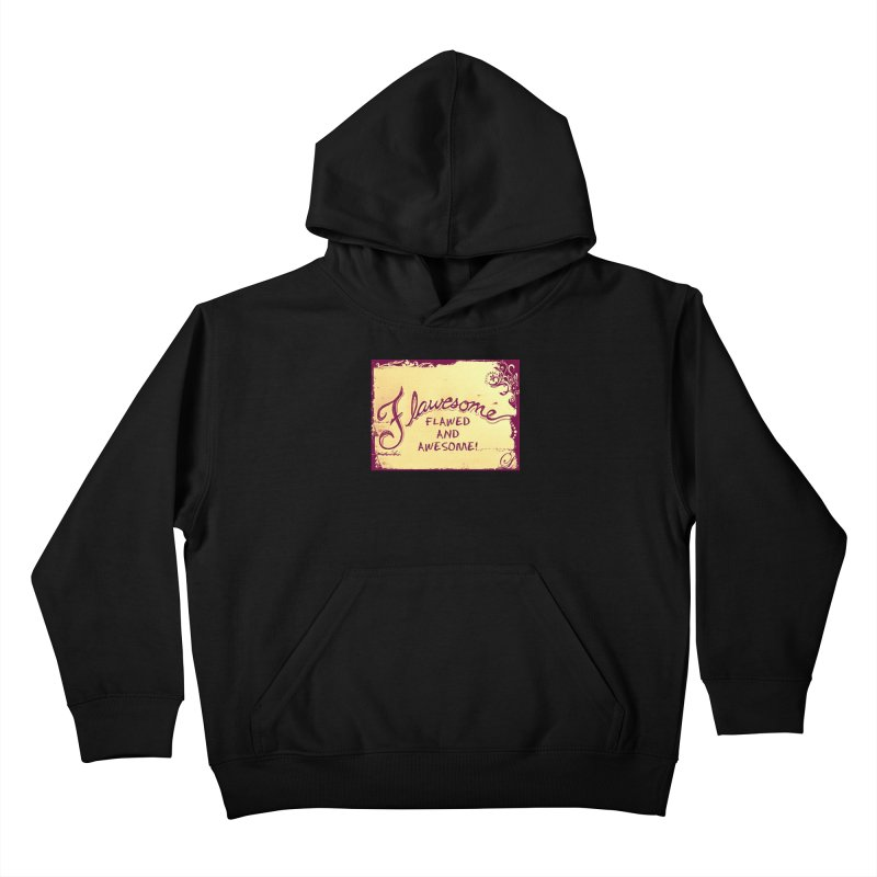 Flawesome - Flawed AND Awesome! Kids Pullover Hoody by Armando's Artist Shop